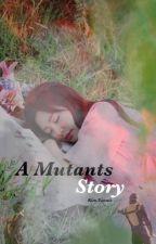A Mutants Story by Kim_Yennie