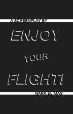 Enjoy Your Flight! by NaraElMas
