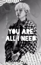 You Are All I Need | Yoonkook fanfic by infires-me-man