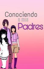 Conociendo a mis Padres. [SasuHina] by Antesc98