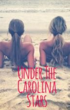 Under the Carolina Stars by ShelbyRaeeee