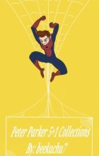 peter parker [5+1 collection one shots]  by beekachu7