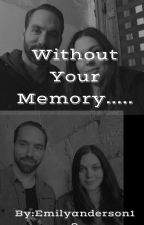 Without  Your Memory (A Katrina Weidman And Nick Groff Fanfic) by Emilyanderson19