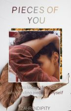 PIECES OF YOU | Ongoing by zahrendipity