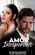 Amor Inesperado (Concluída) by niihsantoss_