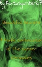 Beautiful Secrets -Fanfic Continuation Of Caster Chronicals by fantasywriter67