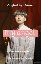 MY ANGEL (suga y tu)+18 by _Alexaerey_
