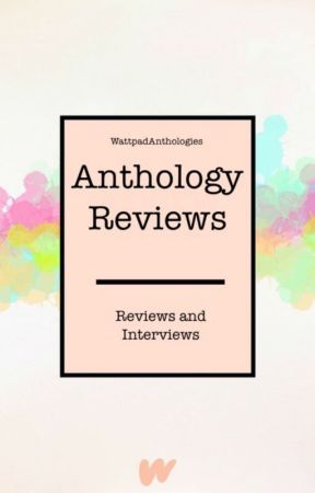Anthology Reviews by WattpadAnthologies