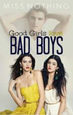 Good girls love bad boys by MisNothing