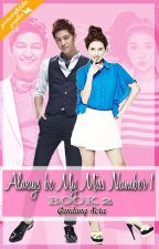 Always Be My Miss Number 1 [MN1IMH BOOK 2 COMPLETED] by GandangSora
