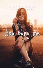 You Bury Me by killerpixxie