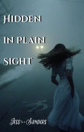 Hidden in Plain Sight by JessSanders1213