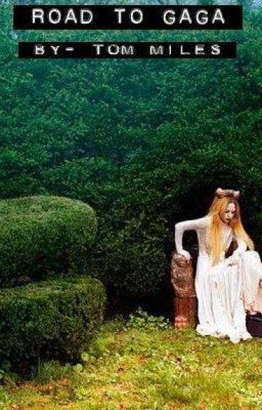 Serendipity: Road to Gaga by elementofcrimee
