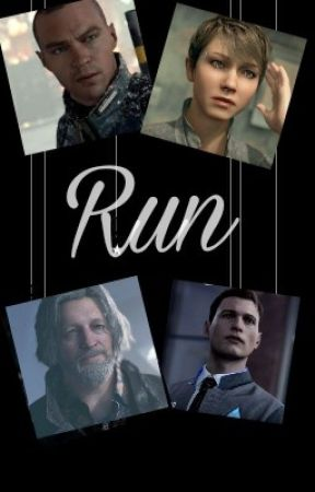 Run: Detroit Become Human One Shots *Requests Open Again!* by flowermaeinkisses