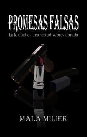 Promesas falsas by UnaMalaMujer