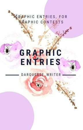 Graphic Entries by darquesse_writer