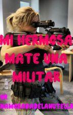 Mi Hermosa Mate Una Militar by enamoradadelaNutella