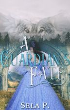 A Guardian's Fate (Book #2) by heytheregisela