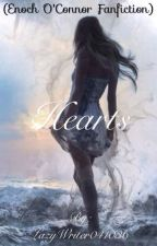 Hearts • Enoch O'Connor Fanfic  by LazyWriter041036