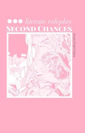 【Second Chances】 A Literate Roleplay by LoveCharmsXx