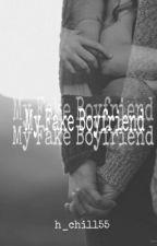 My Fake Boyfriend by h_chill55
