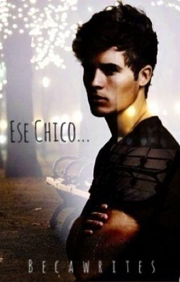 Ese Chico... ©