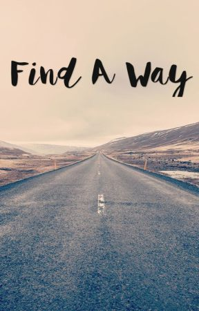 Find A Way  by serodonia