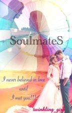 SoulmateS(DESTINED's Sequel) by twinkling_girl