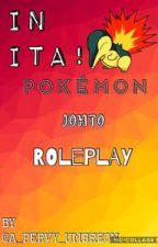 Pokémon - JOHTO - Roleplay! (ITA) - Iscrizioni CHIUSE - by A_Pervy_Umbreon_UwU