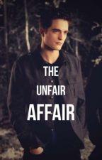 The Unfair Affair by Glamour_Queen16