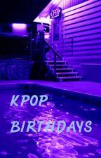 kpop birthdays by NekomuraTsukiyo