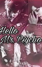 Hello Mr. Psycho || JJK || 'Psychopath au'||✔ by ChimmyMai