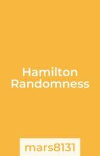 Hamilton Randomness  by aarmauthebest