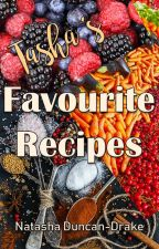 Tasha's Favourite Recipes by NatashaDuncanDrake
