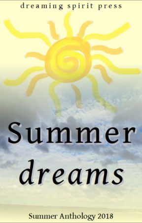 Summer Dreams - a multi author anthology of poetry and prose by DreamingSpiritPress