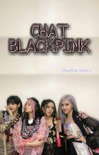 CHAT BLACKPINK  by xkookiexbaex