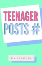 Teenager posts# by liveinurstyle