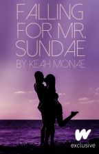 Falling For Mr. Sundae | ✔ by KemyLovee