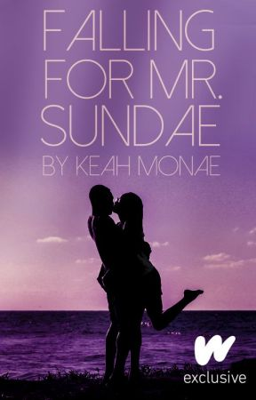 Falling For Mr. Sundae | ✔ by keahlovee