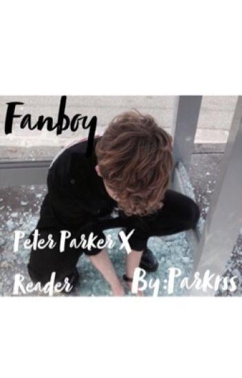 Peter Parker X Reader ~ Fanboy