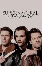 One Shots | Supernatural |  by annabellevetro