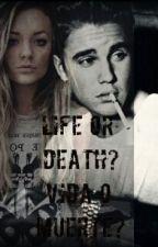 Life or Death? {Justin Bieber} by 1Dlaia