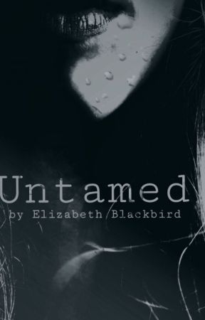 Untamed by Elizabeth_Blackbird