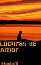 Locuras de Amor  by MarcosDavid1705