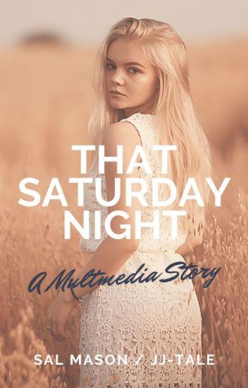 That Saturday Night [Multimedia Story]