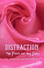 Distraction | The Park for My Lam by jungjoonyoung5555