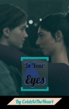 In Your Eyes [Ellie x Dina]    The Last Of Us by ColdAsTheHeart
