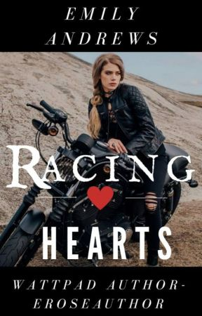 Racing Hearts by ERoseAuthor
