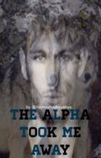 The Alpha took me away. by hayhayhayhayahya