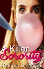 A Killer Sorority by KathrynDelacroix
